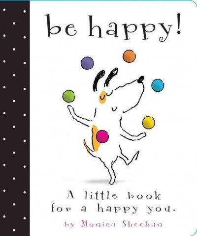 9780762435968: Be Happy!