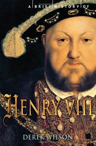 9780762436231: A Brief History of Henry VIII