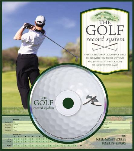 The Golf Record System: Create a Permanent Record of Every Round with Easy-to-Use Software and ...
