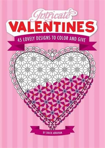 9780762436743: Intricate Valentines: 45 Lovely Designs to Color