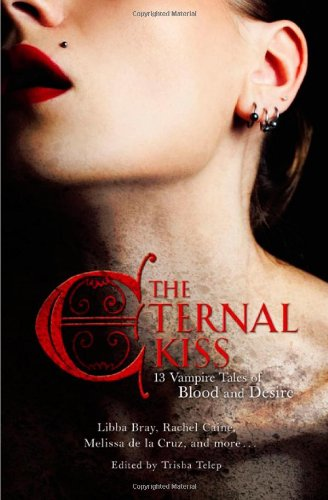9780762437177: The Eternal Kiss: 13 Vampire Tales of Blood and Desire