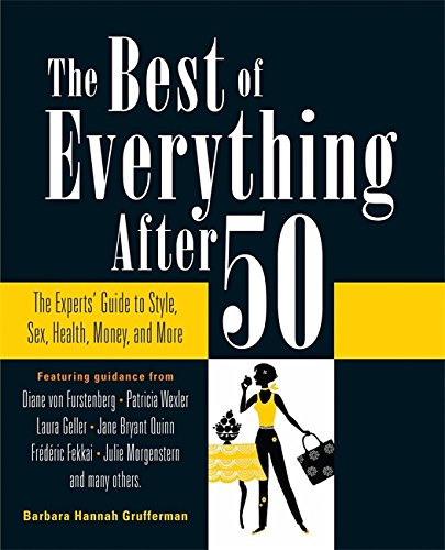 9780762437405: The Best of Everything After 50: The Experts' Guide to Style, Sex, Health, Money, and More