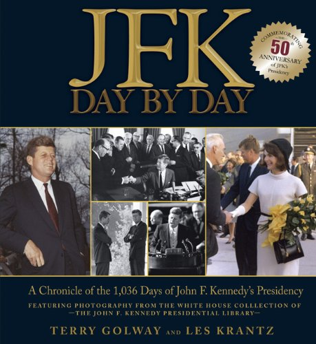 9780762437429: JFK: Day by Day: A Chronicle of the 1,036 Days of John F. Kennedy's Presidency