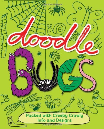 9780762437627: Doodle Bugs: Packed with Creepy Crawly Info and Designs