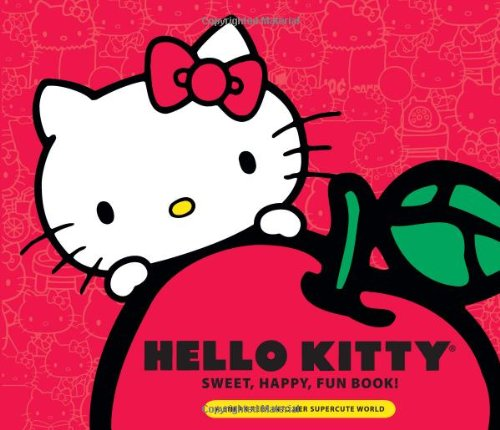 9780762437702: Hello Kitty Sweet, Happy, Fun Book!: A Sneak Peek Into Her Supercute World
