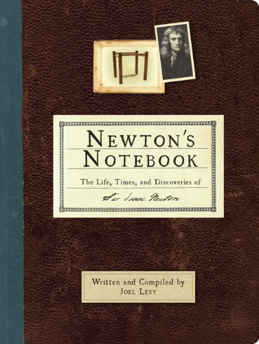 9780762437788: Newton's Notebook: The Life, Times, and Discoveries of Isaac Newton