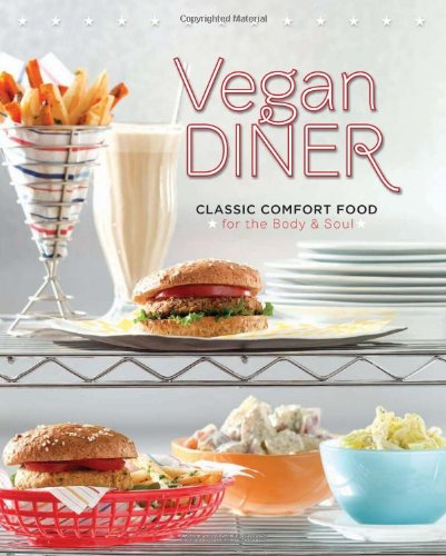 9780762437849: Vegan Diner: Classic Comfort Food for the Body & Soul