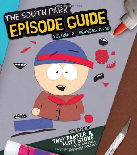 9780762438235: 2: The South Park Episode Guide Seasons 6-10