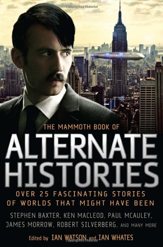 9780762438426: The Mammoth Book of Alternate Histories