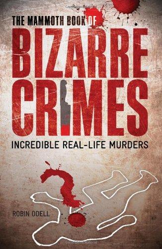 9780762438440: The Mammoth Book of Bizarre Crimes