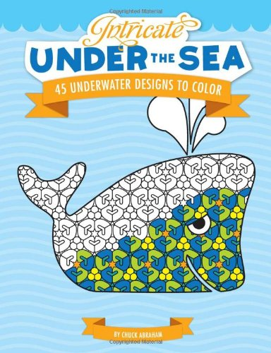 9780762438846: Intricate Under the Sea: 45 Underwater Designs to Color