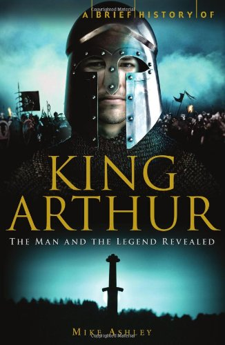 9780762438976: King Arthur: The Man and the Legend Revealed