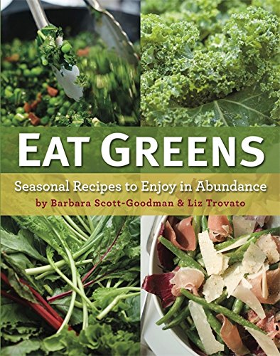 9780762439072: Eat Greens: Seasonal Recipes to Enjoy in Abundance