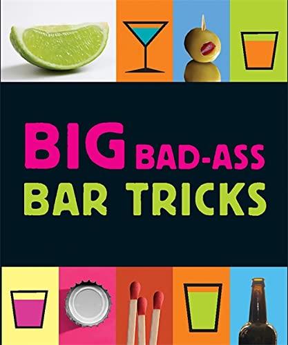 9780762439560: Big Bad-Ass Bar Tricks (Miniature Editions)