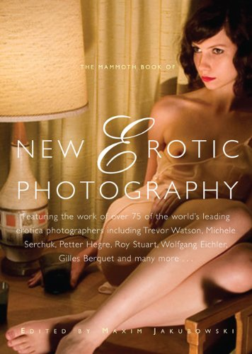 9780762439997: The Mammoth Book of New Erotic Photography