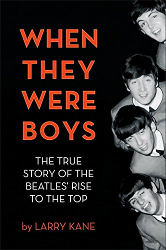 9780762440146: When They Were Boys: The True Story of the Beatles' Rise to the Top