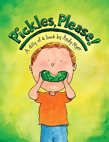 9780762440184: Pickles, Please!: A Dilly of a Book