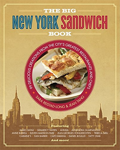 9780762440481: The Big New York Sandwich Book: 99 Delicious Creations from the City's Greatest Restaurants and Chefs