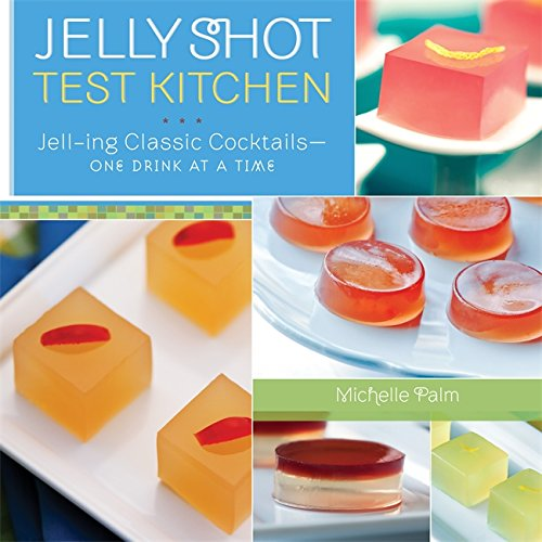 9780762440542: Jelly Shot Test Kitchen: Jell-ing Classic Cocktails-One Drink at a Time