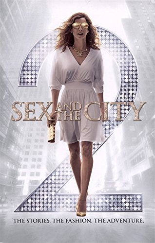 9780762440597: Sex and the City 2: The Stories. The Fashion. The Adventure.