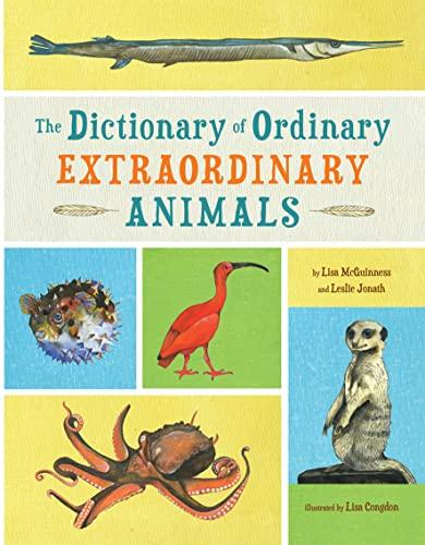 9780762440634: The Dictionary of Ordinary Extraordinary Animals