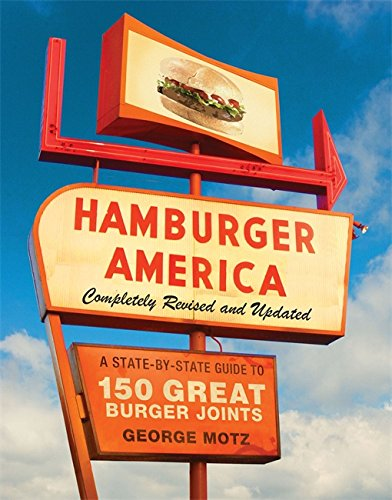 9780762440702: Hamburger America: Completely Revised and Updated Edition: A State-by-State Guide to 150 Great Burger Joints