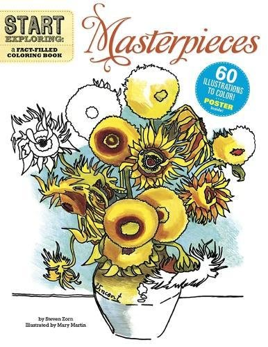 9780762440757: Masterpieces: A Fact-Filled Coloring Book [With Poster] (Start Exploring)
