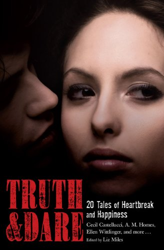 9780762441044: Truth & Dare: 20 Tales of Heartbreak and Happiness