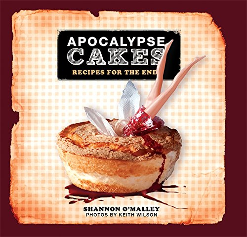 9780762441068: Apocalypse Cakes: Recipes for the End