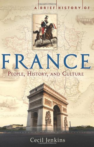 9780762441204: A Brief History of France