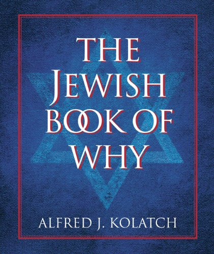 The Jewish Book of Why (0762441232) by Alfred J. Kolatch