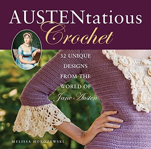 9780762441464: Austentatious Crochet: 36 Contemporary Designs from the World of Jane Austen