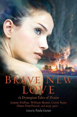 9780762442201: Brave New Love: 15 Dystopian Tales of Desire