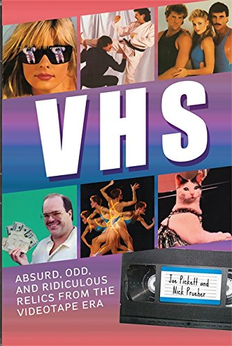 9780762442591: VHS: Absurd, Odd, and Ridiculous Relics from the Videotape Era