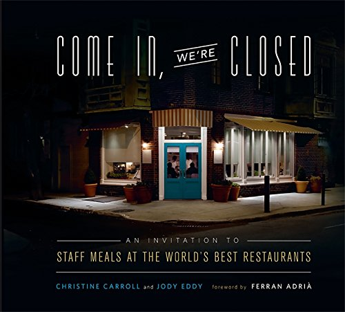 9780762442621: Come In, We're Closed: An Invitation to Staff Meals at the World's Best Restaurants