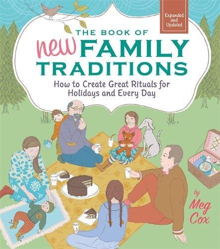 9780762443185: The Book of New Family Traditions: How to Create Great Rituals for Holidays and Every Day