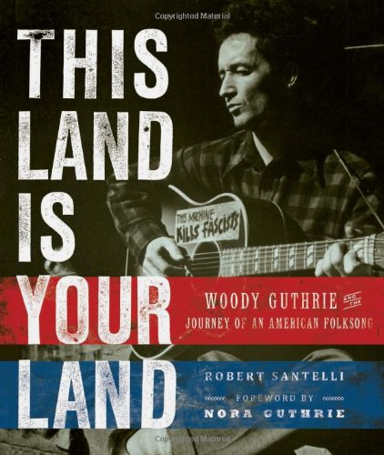 9780762443284: This Land Is Your Land: Woody Guthrie and the Journey of an American Folk Song