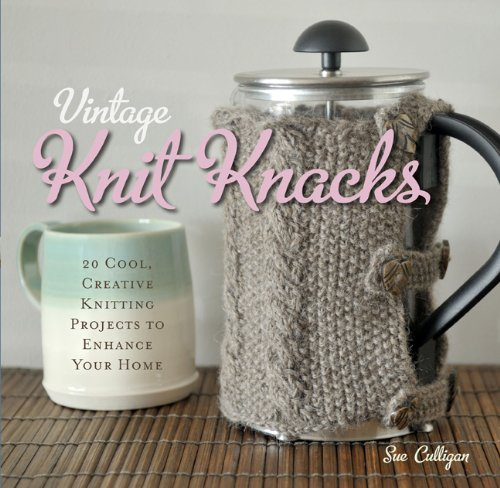 9780762443413: Vintage Knit Knacks: 20 Cool, Creative Knitting Projects to Enhance Your Home