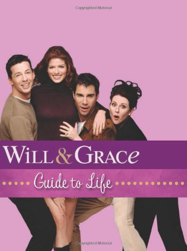 9780762443819: Will & Grace Guide to Life