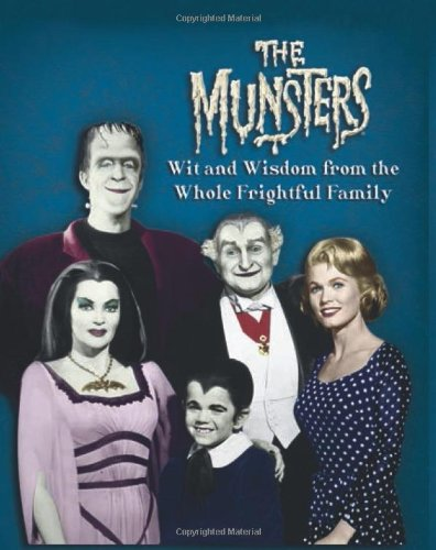 9780762443833: The Munsters: Wit and Wisdom from the Whole Frightful Family