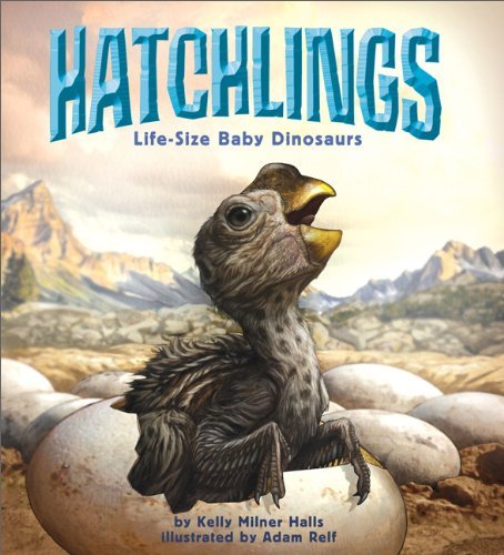 9780762444021: Hatchlings: Life-Size Baby Dinosaurs