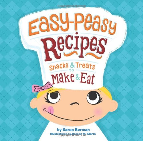 9780762444434: Easy-Peasy Recipes: Snacks and Treats to Make and Eat