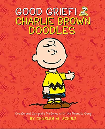 Good Grief! Charlie Brown Doodles: Create and: Schulz, Charles M.