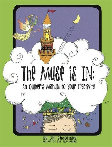 9780762444670: The Muse Is in: An Owner's Manual to Your Creativity