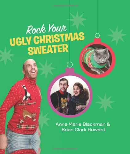 9780762444731: Rock Your Ugly Christmas Sweater