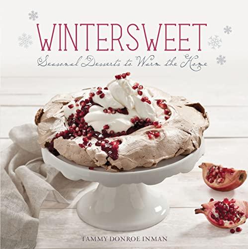 9780762445370: Wintersweet: Seasonal Desserts to Warm the Home