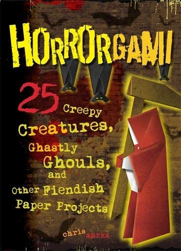9780762445394: Horrorgami: 25 Creepy Creatures, Ghastly Ghouls, and Other Fiendish Paper Projects