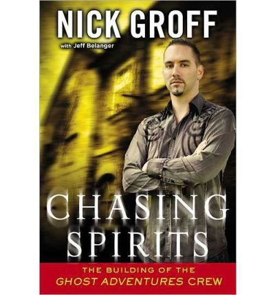 9780762445400: Chasing Spirits: The Building of the Ghost Adventures Crew