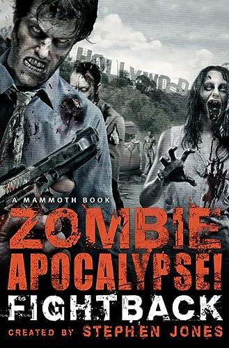 9780762445981: Zombie Apocalypse! Fightback (Mammoth Book: Zombie Apocalypse!)