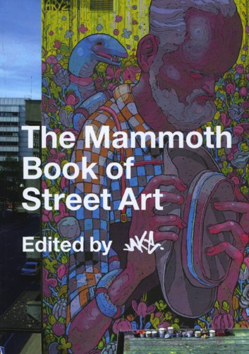 9780762445998: The Mammoth Book of Street Art